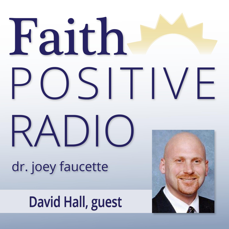 Faith Positive Radio: David Hall