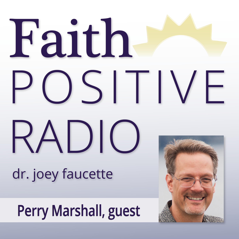 Faith Positive Radio: Perry Marshall