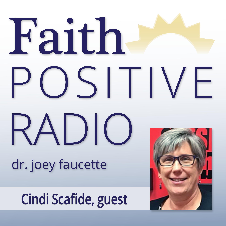 Faith Positive Radio: Cindy Scafide