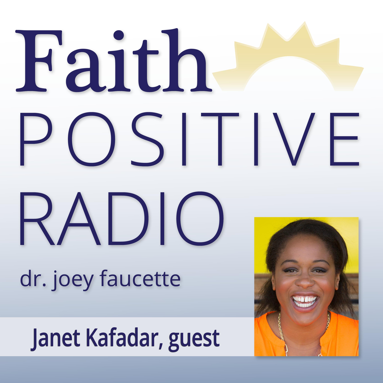 Faith Positive Radio: Janet Kafadar
