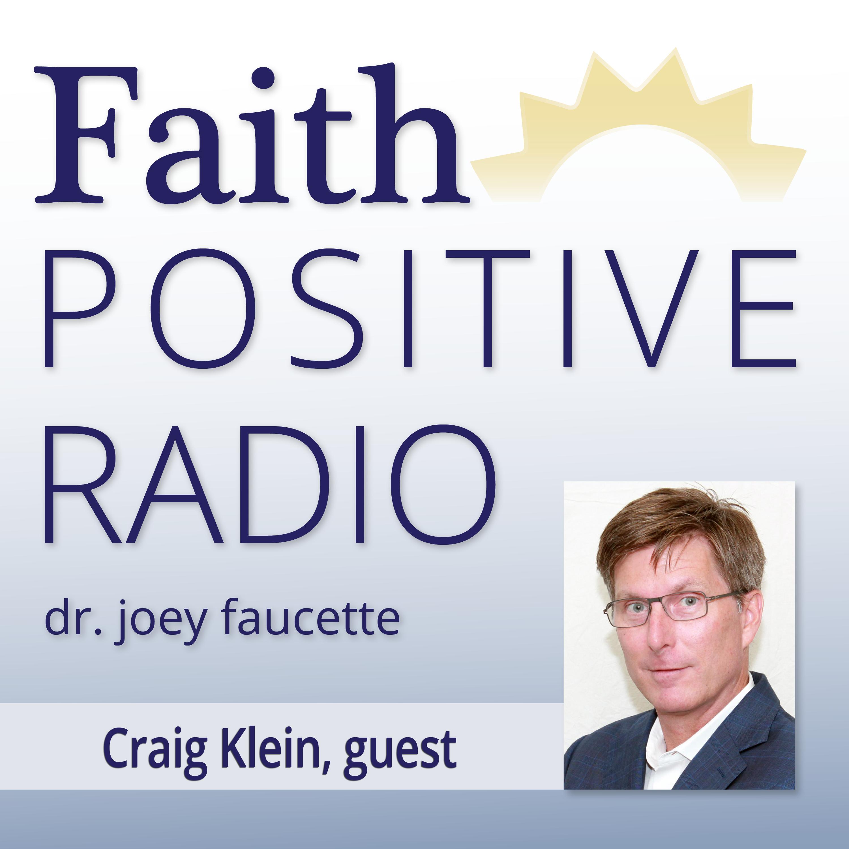 Faith Positive Radio: Craig Klein