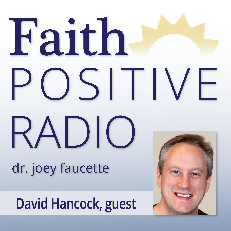 Faith Positive Radio: David Hancock