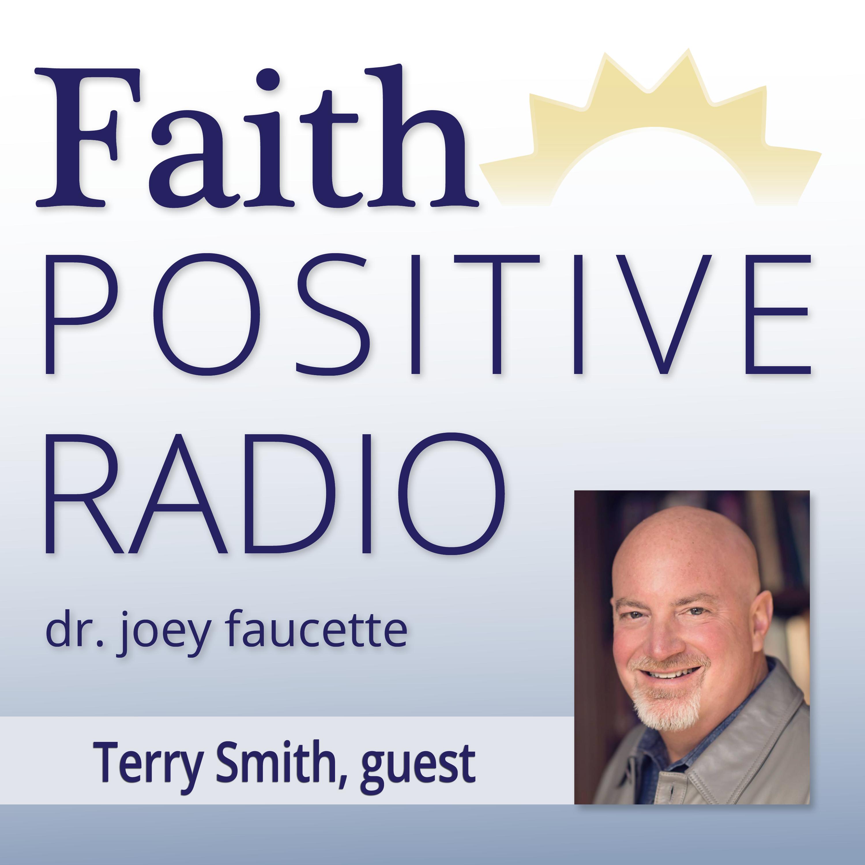Faith Positive Radio: Terry A. Smith