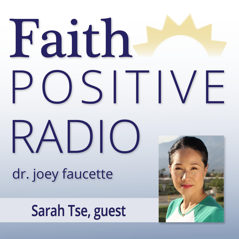 Faith Positive Radio: Sarah Tse