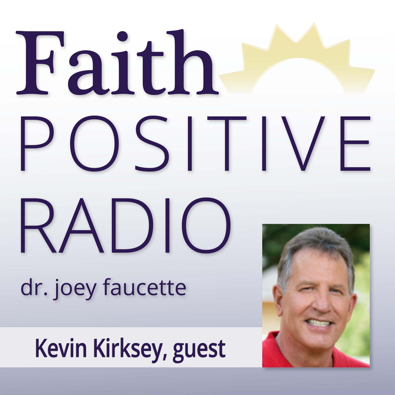 Faith Positive Radio: Kevin Kirksey