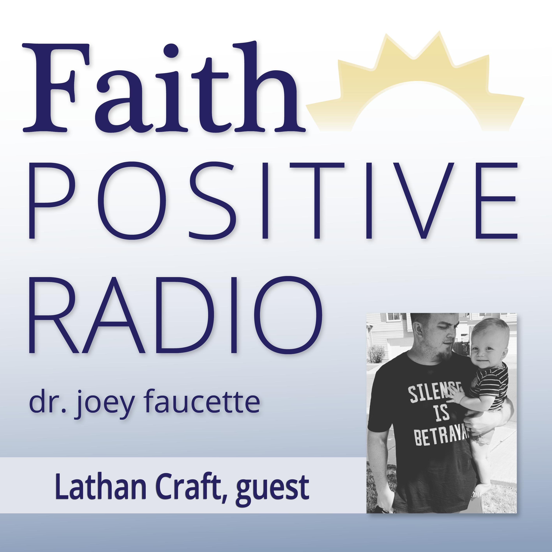 Faith Positive Radio: Lathan Craft