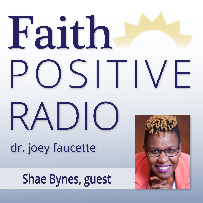 Faith Positive Radio: Shae Bynes