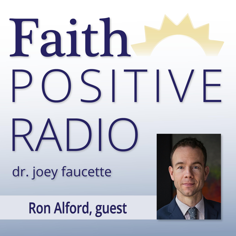 Faith Positive Radio: Ron Alford