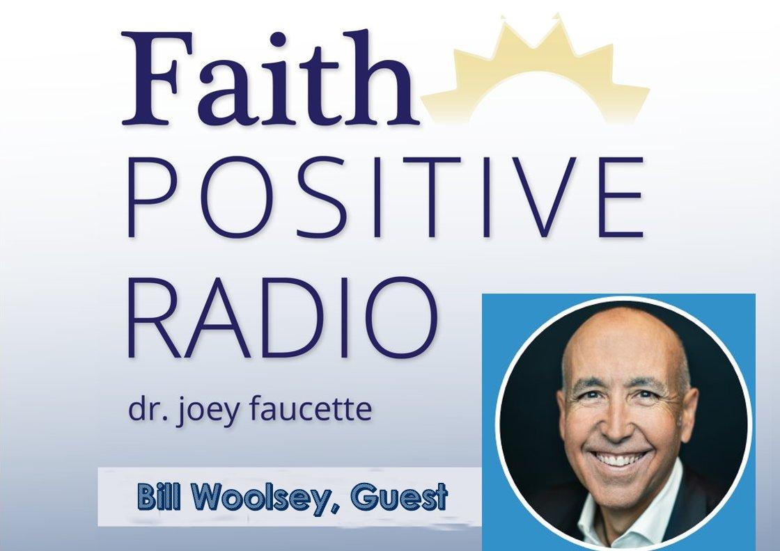 Faith Positive Radio: Bill Woolsey