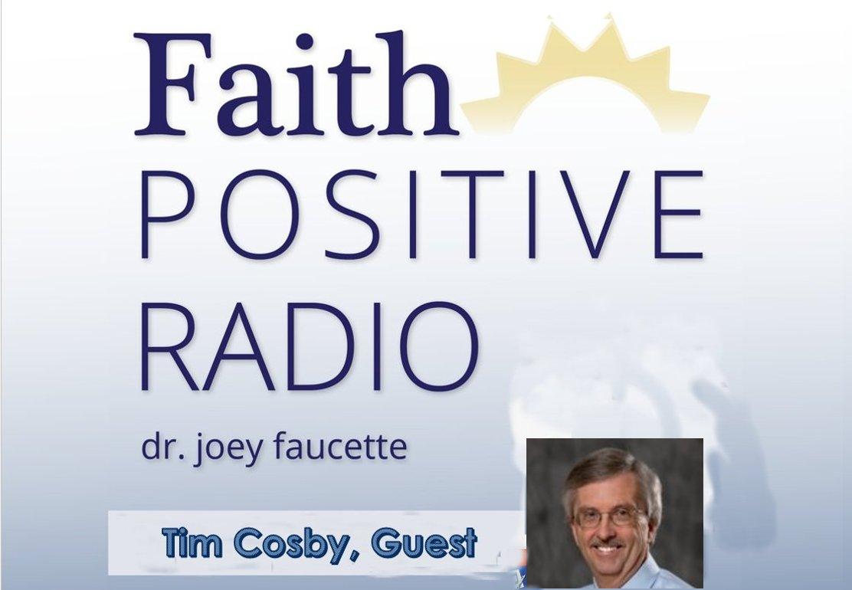 Faith Positive Radio: Tim Cosby (Part 2)