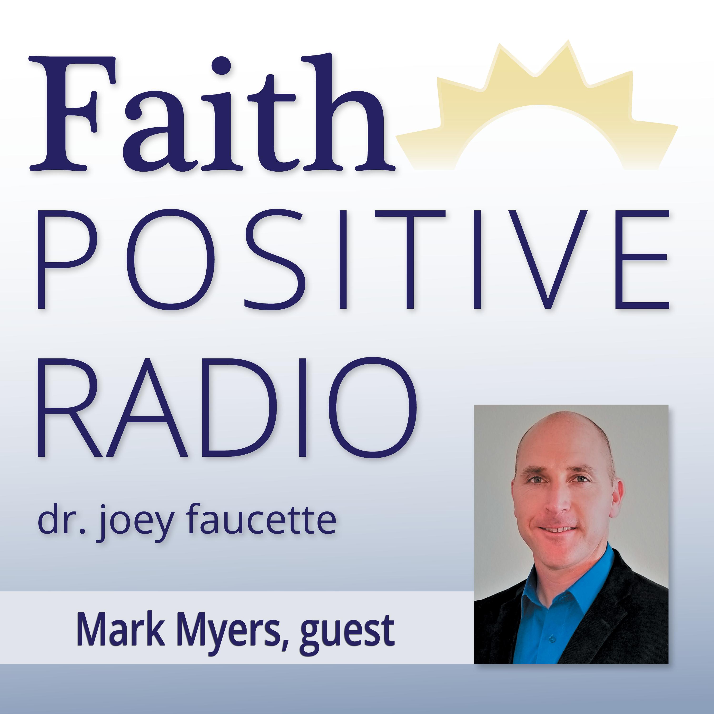 Faith Positive Radio: Mark Myers