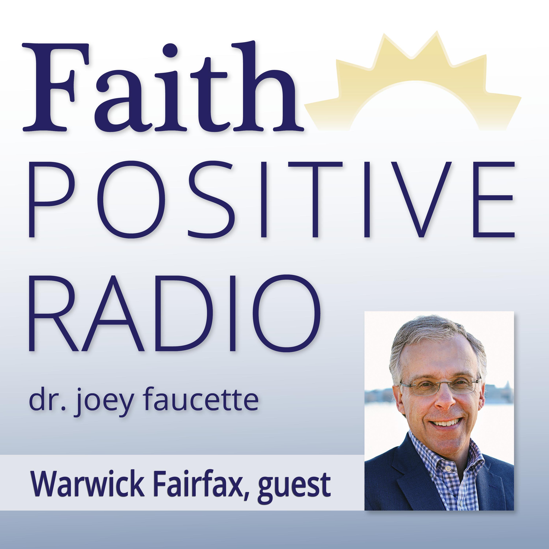 Faith Positive Radio: Warwick Fairfax