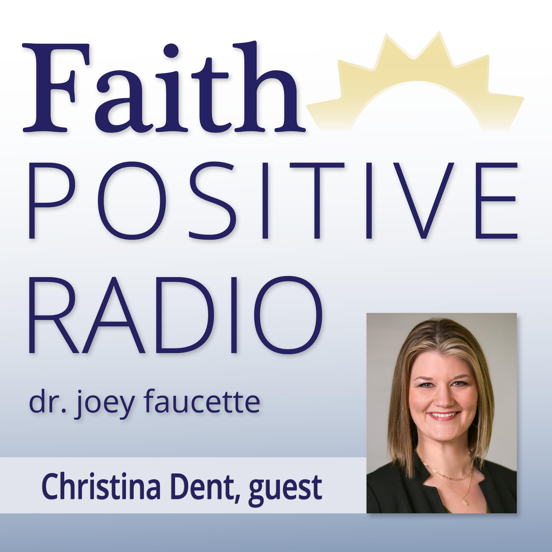 Faith Positive Radio: Christina Dent